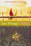 Jan Wong's China: Reports From A Not-So-Foreign Correspondent - Jan Wong