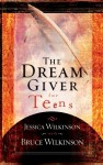 The Dream Giver for Teens - Jessica Wilkinson, Bruce Wilkinson