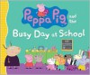 Peppa Pig and the Busy Day at School - Neville Astley, Mark Baker, Candlewick Press