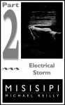 Misisipi Part 2: Electrical Storm - Michael Reilly