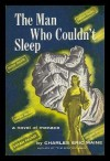 The Man Who Couldn't Sleep - Charles Eric (pen name used by David McIlwain) Maine