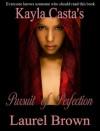 Kayla Casta's Pursuit of Perfection - Laurel Brown