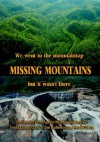 Missing Mountains: We Went to the Mountaintop But It Wasn't There - Kristin Johannsen