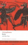 Birds and Other Plays (Oxford World's Classics) - Aristophanes, Stephen Halliwell