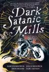 Dark Satanic Mills - Marcus Sedgwick, Julian Sedgewick, John Higgins, Marc Olivent
