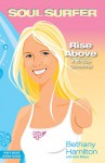 Rise Above: A 90-Day Devotional - Bethany Hamilton, Doris Rikkers