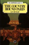 The Companion Guide to the Country Round Paris - Ian Dunlop