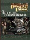 Thrilling Tales of the Downright Unusual - The Lair of the Clockwork Book - Bradley W. Schenck
