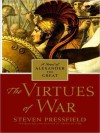The Virtues of War: A Novel of Alexander the Great (Audio) - Steven Pressfield, John Lee