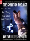 The Skeleton Project 2: A Bug Going Around - Wayne Thomas Batson, Folly Quarter Middle School, Mary Lu Batson, Arundel Middle School, Sykesville Middle School, Mount View Middle School, West Middle School, Oklahoma Road Middle School