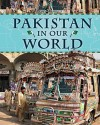 Pakistan in Our World - Andrew Langley