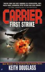 Carrier #19: First Strike - Keith Douglass