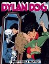 Dylan Dog n. 71: I delitti della mantide - Tiziano Sclavi, Claudio Chiaverotti, Bruno Brindisi, Angelo Stano
