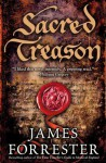 Sacred Treason - James Forrester