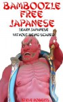 Bamboozle Free Japanese - Learn to speak Japanese without being scared - Steve Roberts