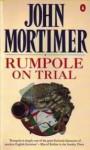 Rumpole on Trial - John Mortimer
