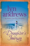A Daughter's Journey - Lyn Andrews