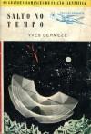 Salto no Tempo - Yves Dermeze, Mário-Henrique Leiria