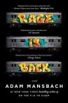 Rage Is Back: A Novel - Adam Mansbach