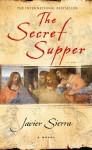 The Secret Supper - Javier Sierra