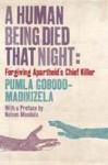 A Human Being Died That Night - Pumla Gobodo-Madikizela