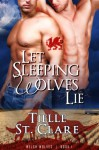 Let Sleeping Wolves Lie - Tielle St. Clare