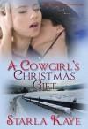 A Cowgirl's Christmas Gift - Starla Kaye, Blushing Books