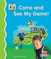 Come and See My Game! - Pam Scheunemann