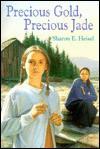 Precious Gold, Precious Jade - Sharon E. Heisel