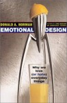 Emotional Design: Why We Love (Or Hate) Everyday Things - Donald A. Norman