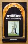 Poeta zamordowany - Guillaume Apollinaire