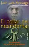 El Collar Del Neandertal: En Busca De Los Primeros Pensadores (Tanto Por Saber) - Juan Luis Arsuaga