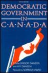 Democratic Government in Canada, 5th Ed - R. MacGregor Dawson