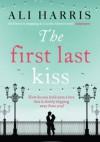 The First Last Kiss - Ali Harris