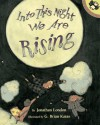 Into This Night We Are Rising - Jonathan London, G. Brian Karas