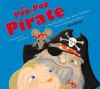 My Pop-Pop is a Pirate: A Swashbuckling Tale with a Treasure Trove of Interactive Extras - Pat Croce, Julia Woolf