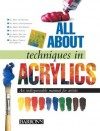 All About Techniques in Acrylics (All About Techniques Series) - Parramon's Editorial Team