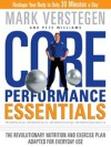 Core Performance Essentials: The Revolutionary Nutrition and Exercise Plan Adapted for Everyday Use - Pete Williams, Mark Verstegen