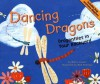 Dancing Dragons: Dragonflies in Your Backyard - Nancy Loewen, Rick Peterson