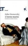L'eterno marito - Fyodor Dostoyevsky, Clara Coïsson, Alberto Moravia