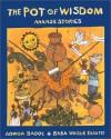 The Pot of Wisdom: Ananse Stories - Adwoa Badoe, Baba Wagué Diakité, Baba Wague Diakite