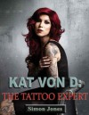 Kat Von D-The Tattoo Expert - Simon Jones