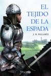 El tejido de la espada - José Miguel Pallarés