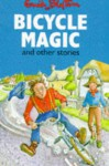 Bicycle Magic And Other Stories - Enid Blyton, Maureen Bradley