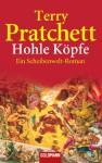 Hohle Köpfe: Ein Scheibenwelt-Roman - Terry Pratchett, Andreas Brandhorst