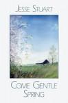Come Gentle Spring - Jesse Stuart