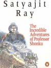 The Incredible Adventures of Professor Shonku - Satyajit Ray