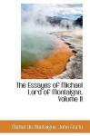 The Essayes of Michael Lord of Montaigne, Volume II - Michel de Montaigne