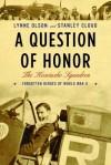 A Question of Honor: The Kosciuszko Squadron: Forgotten Heroes of World War II - Lynne Olson, Stanley Cloud