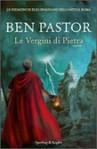 Le vergini di pietra - Ben Pastor, Paola Bonini
